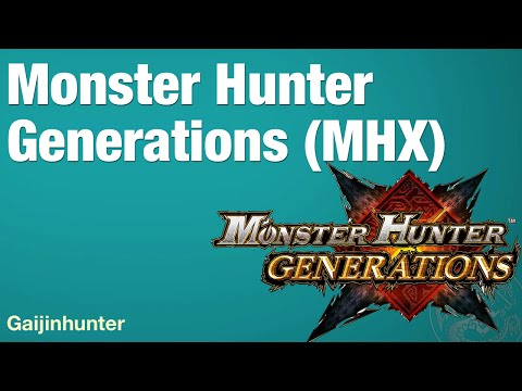 About Monster Hunter Generations (MHX) thumbnail