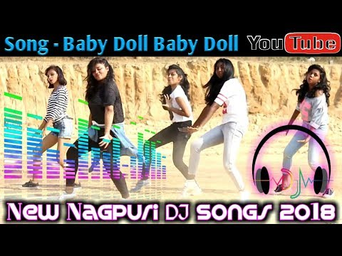 New Nagpuri DJ Songs 2018 || Song_Baby Doll || Nagpuri Party Mixx Dj