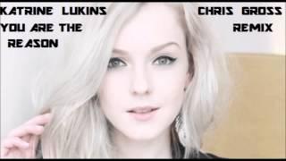 Katrine Lukins You Are The Reason Chris Gross Remix.mp3