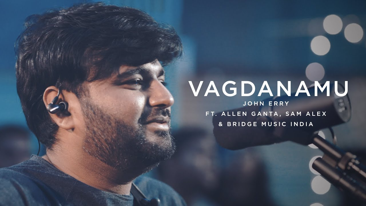 Vagdanamu | Telugu Worship Song - 4K | John Erry ft. Allen Ganta, Sam Alex & Bridge Music India