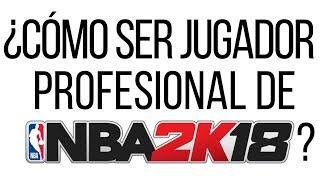Video de ¿CÓMO SER JUGADOR PROFESIONAL DE NBA 2K18? | 2K League explicada
