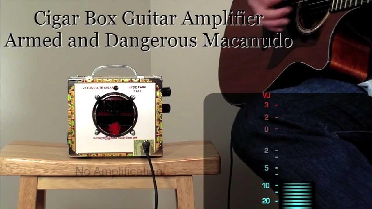 medium resolution of c b gitty cigar box guitar amplifier armed dangerous macanudo youtube