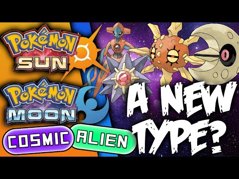 A New Type? Alien Type? Cosmic Type? - Pokemon Sun and Moon Discussion