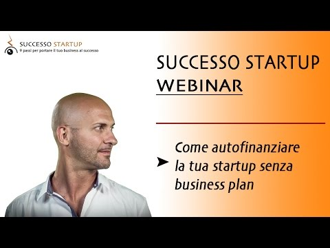 Come autofinanziare la tua startup senza business plan