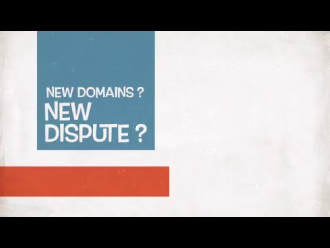 New domains. New disputes. New resolutiions.