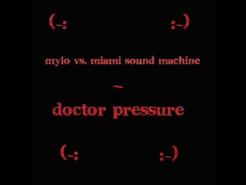 Mylo vs. Miami Sound Machine - Doctor Pressure mp3