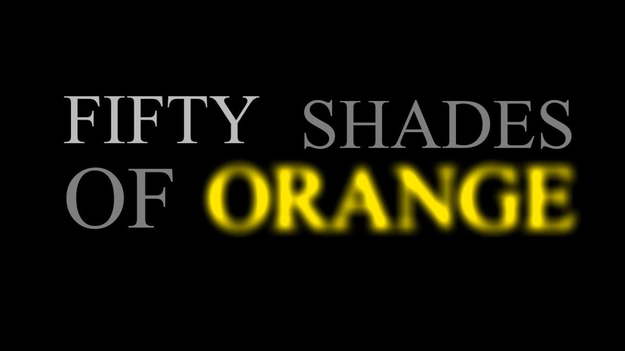 Shades Of Orange 50 shades of orange - youtube