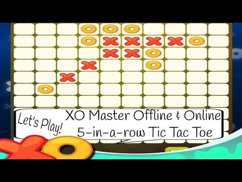 XO Master Offline & Online 5-in-a-row Tic Tac Toe - Let's Play & Review