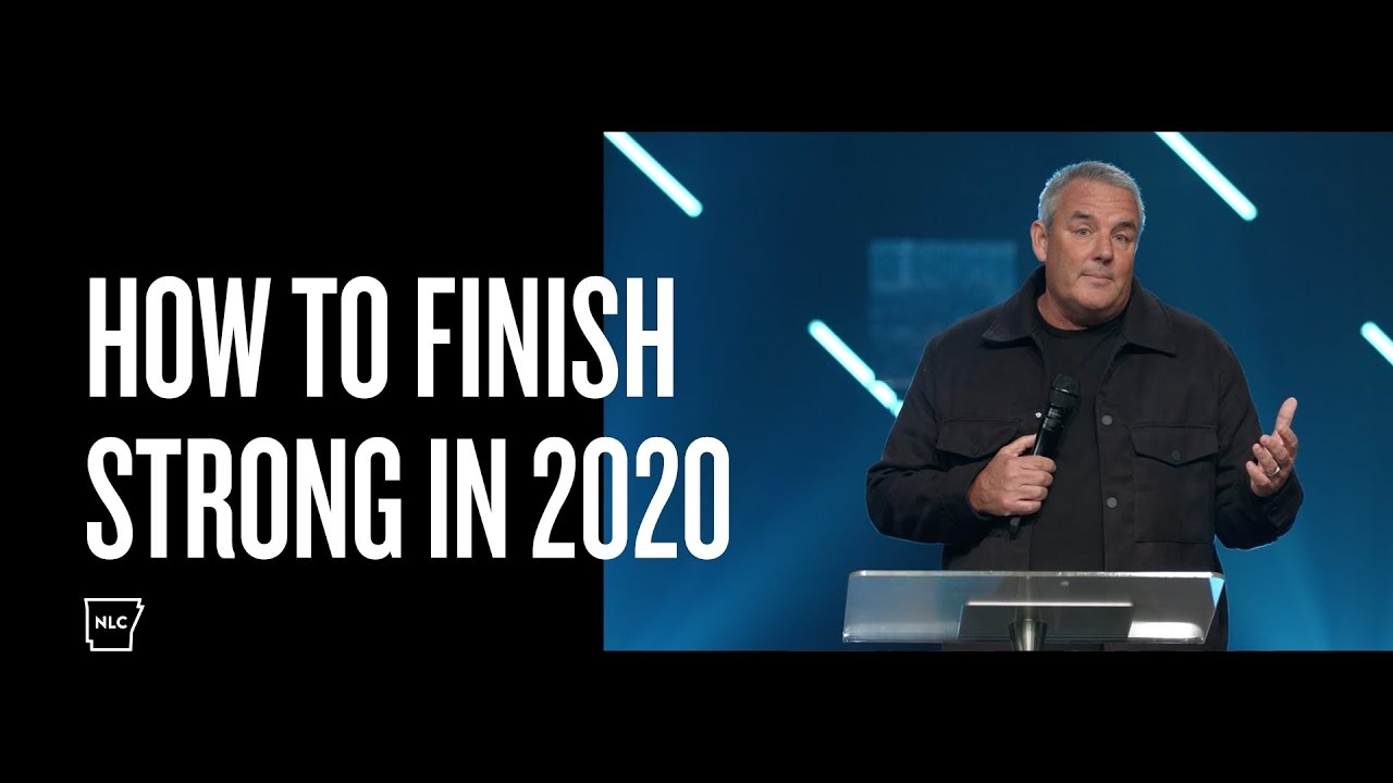 How To Finish Strong in 2020