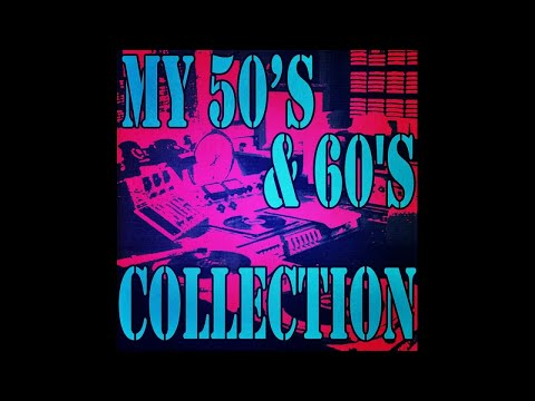 My 50's & 60's Collection - Long Form Mix - #HIGH QUALITY SOUND