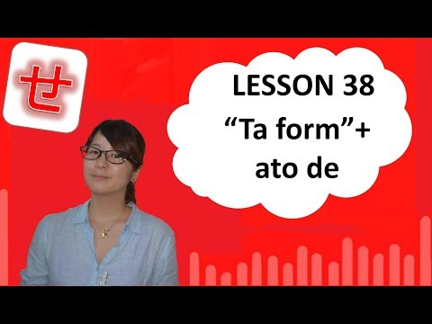 """# 38 Learn Japanese - """"Ta Form"""" + Ato De (After Doing...)"""