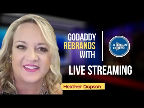 GoDaddy Rebrands with Livestreaming 'Beyond the Domain' (Heather Dopson on #LivestreamStars)