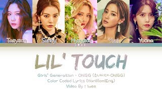 Girls' Generation - Oh!GG (소녀시대-Oh!GG) - Lil' Touch (몰랐니) (Han|Rom|Eng) Color Coded Lyrics/한국어 가사
