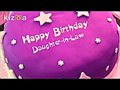 Happy Birthday Daughter-in-law whatsapp status video/messages/sms/greetings/wishes/ecards/sayings