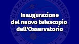 Telescopio dell'Osservatorio, Inaugurazione – 28 settembre 2019