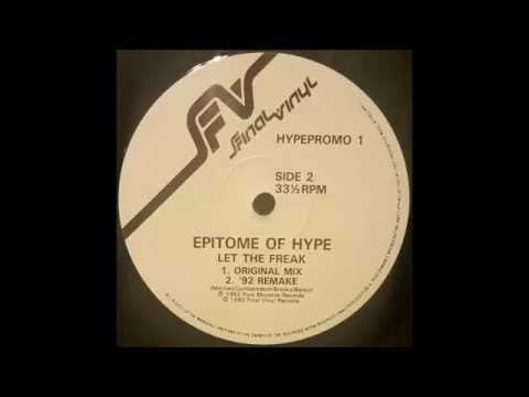 Epitome Of Hype - Let The Freak