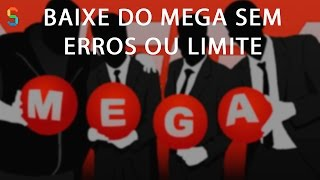 Download do Mega Limitado ou Dando Erro? Não Mais
