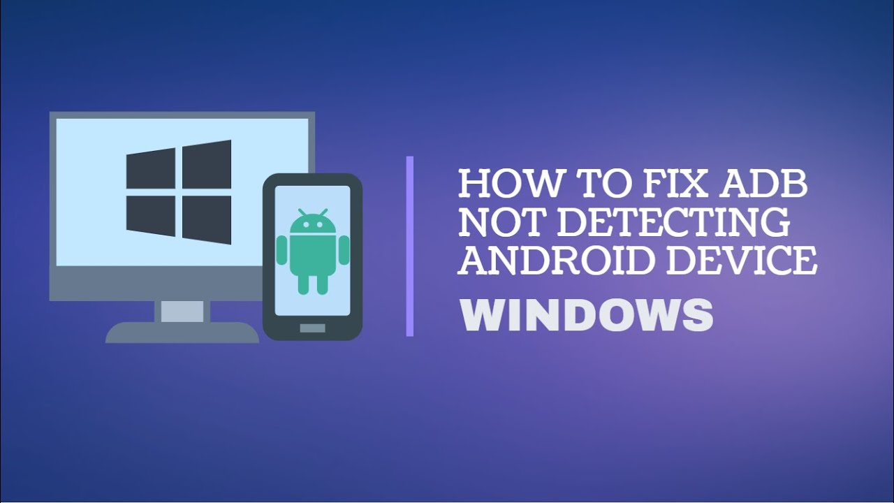 How to Fix adb Not Detecting Android Device Windows 10