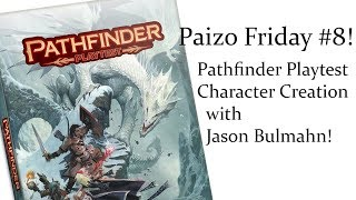 Pathfinder Playtest Character Creation! (Paizo Friday #8)