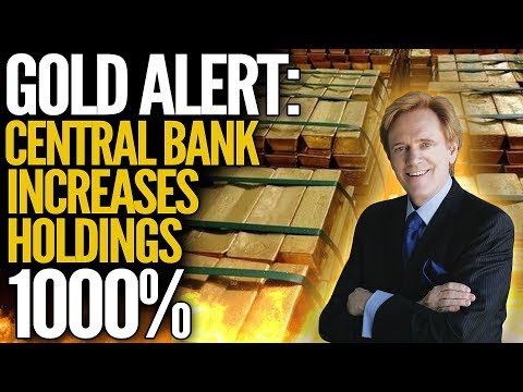 Gold Alert: Central Bank Increases Reserves By 1000% - Mike Maloney