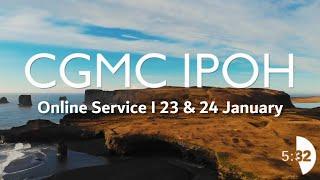 CGMC Ipoh – 23rd January 2021  8:00pm