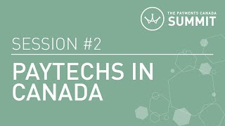 The SUMMIT Series - Session 2: Paytechs in Canada
