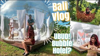 Bali Vlog 1 [3 DAYS IN UBUD] | Best places to stay in Ubud | Monkey Forest, Bubble Stay