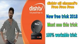 Dish TV all channel's absolutely free new trick 2018   Dish TV all channels free