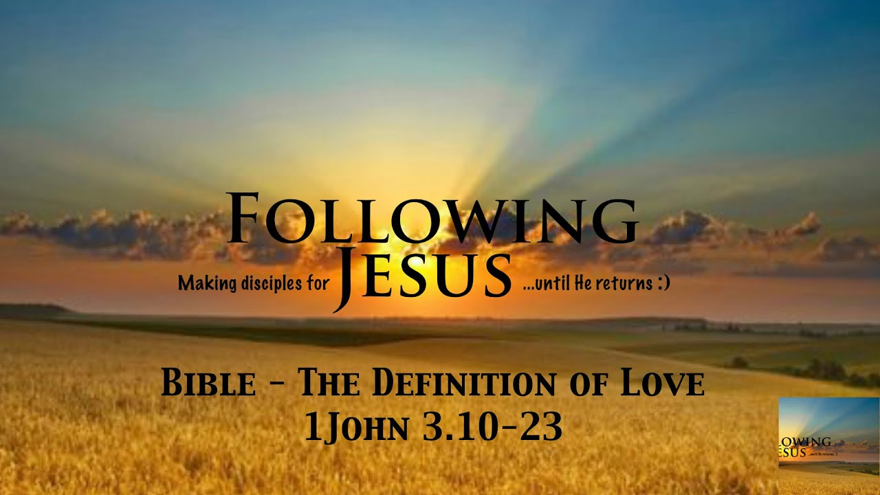 Bible - The Definition of Love - 1 John 3:10-23 - YouTube