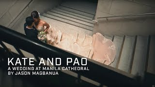 Kate and Pao: A Wedding at Manila Cathedral