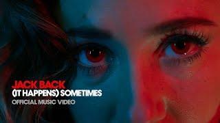 Jack Back '(It Happens) Sometimes' - Official Music Video