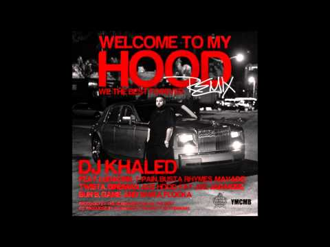 DJ Khaled - Welcome To My Hood (Remix - Dirty)