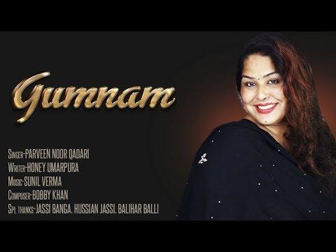 Gumnaam | Parveen Noor Qadri | Punjabi Sad Song 2018