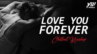 Love You Forever Mashup | YT WORLD / AB AMBIENTS | Heart Broken Mashup 2020