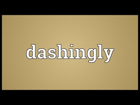 Dashingly Meaning