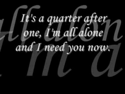 Need You Now by Lady Antebellum [[LYRICS ON SCREEN]]