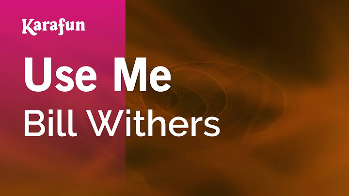 use me  bill withers  karaoke version  karafun