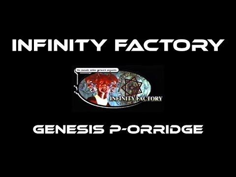 Infinity Factory - Genesis P-Orridge