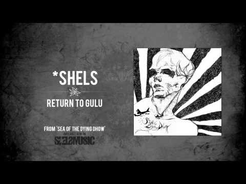 *shels- 'Return to Gulu'