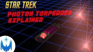 Photon Torpedoes, What Are They? Explained!! -Animations included!