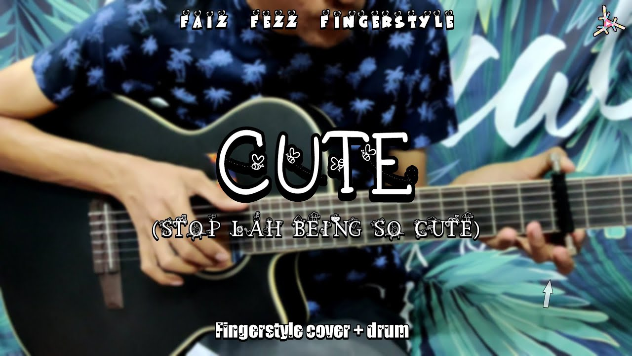 Harith Zazman, MFMF & Loca B - CUTE (Stop Lah Being So Cute) FINGERSTYLE COVER+ DRUM | Faiz Fezz