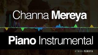 Channa Mereya | Piano Instrumental by Atman Pandya