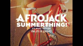 Afrojack - SummerThing! ft. Mike Taylor (Audio)