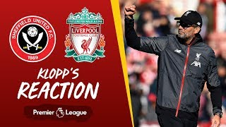 Klopp's Reaction: 'We got the three points, and I'm really happy' | Sheffield United vs Liverpool