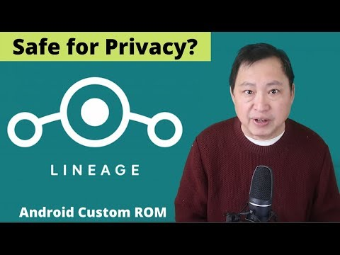 Is Loading The Android Custom ROM - LineageOS Safe For Privacy?