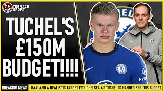 Haaland to Chelsea  Update | Tuchel's HUGE Transfer Budget & Targets Revealed | Chelsea News