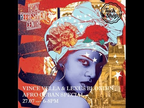 Total Refresment show w/ Lexus Blondin & Vince Vella - Afro cuban special