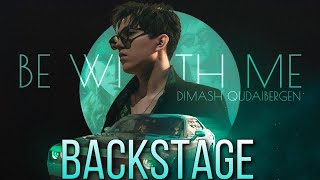 Dimash - Backstage  (Be With Me)