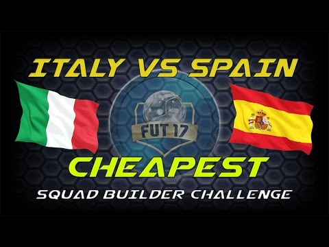 FIFA 17 MARQUEE MATCHUPS ITALY VS SPAIN CHEAPEST AND QUICKEST SQUAD BUILDER CHALLENGE