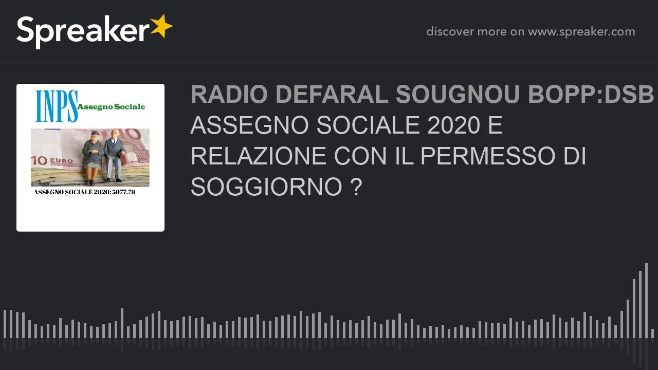 ASSEGNO SOCIALE 2020 E RELAZIONE CON IL PERMESSO DI ...